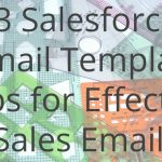3 Tips for Salesforce Email Templates for Efficient Sales E-mails